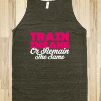 Train Insane Or Remain The Same (Dark Tank)