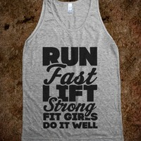 Run Fast Lift Strong Fit GIrls Do It Well (Grey Tank)