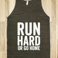 Run Hard Or Go Home (Dark Tank)