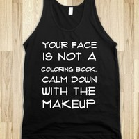 YOUR FACE IS NOT A COLORING BOOK