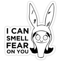 I Smell Fear On You - Louise Bob's Burgers T-Shirts & Hoodies