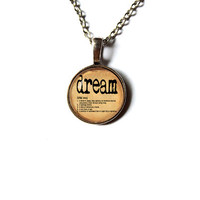 Motivational pendant Dream necklace Text jewelry n321