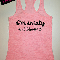 40% Off. Workout Tank. I'm sweaty and I know it. Running Tank. Crossfit Tank. Exercise Tank. Fitness Tank. Funny Tank. Free Shipping.