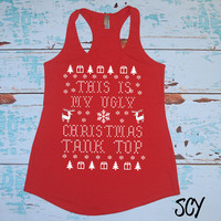 This Is my Ugly Christmas Tank Top. Funny Christmas Shirt. Christmas Sweater. Holiday Run. Christmas Run. Christmas tank top.
