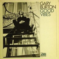 "Gary Burton - ""Good Vibes"" 12"" Vinyl LP 1971 US Atlantic Organized Confusion"