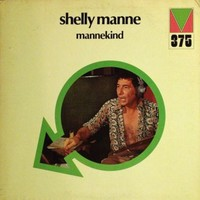 "Shelly Manne - ""mannekind"" 12"" White Label Promo Vinyl LP 1972 US Mainstream 375"