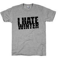 Winter Sucks, Hate, Clothing, Cold, Snow, Womens, Mens, Christmas, Shirts, Tops, Clothing, Attire