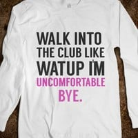 WALK INTO THE CLUB