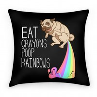 Eat Crayons, Poop Rainbows Pillow