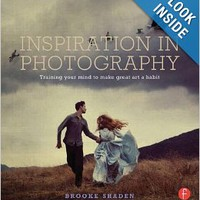 Inspiration in Photography: Training your mind to make great art a habit Paperbackby Brooke Shaden (Author)