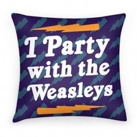 I Party With The Weasleys Pillow