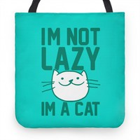 I'm Not Lazy I'm A Cat (tote)
