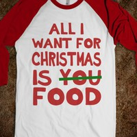 ALL I WANT FOR CHRISTMAS IS FOOD