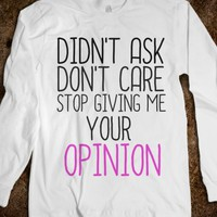 STOP GIVING ME YOUR OPINION