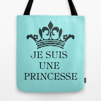 Je suis une Princesse Tote Bag by Louise Machado