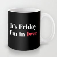 It's Friday I'm in Love Mug by RexLambo