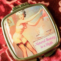 NATURAL BEAUTY IS A MYTH- COMPACT MIRROR