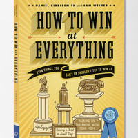 How to Win at Everything By Daniel Kibblesmith  & Sam Weiner  - Urban Outfitters