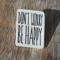'Don't Worry Be Happy' Brooch