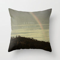 be a rainbow in someone else's cloud Throw Pillow by ingz