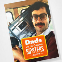 Dads Are The Original Hipsters | Book By Brad Getty | fredflare.com
