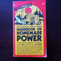 The Mother Earth News Handbook of Homemade Power