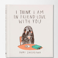 I Think I Am In Friend-Love With You By Yumi Sakugawa  - Urban Outfitters