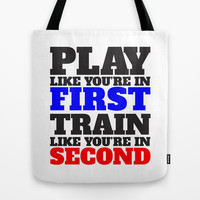Train Like You're In Second Tote Bag by LookHUMAN