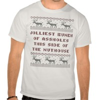 Jolliest Bunch This Side of Nuthouse Holiday Shirt