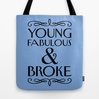 Young Fabulous And Broke Tote Bag by LookHUMAN
