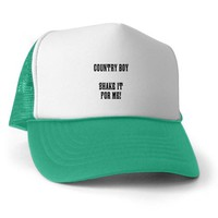 COUNTRY BOY SHAKE IT FOR ME! Trucker Hat