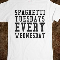 Spaghetti Tuesdays every wednesday