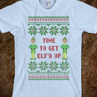 Time to Get Elfd Up Funny Ugly Christmas Sweater Shirt