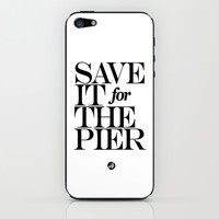 save it for the pier iPhone & iPod Skin by Miranda J. Friedman