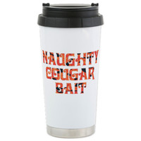 Naughty Cougar Bait Travel Mug