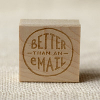 Rubber Stamp - Better than an Email