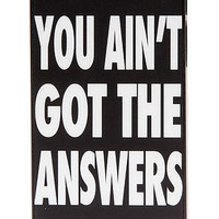 The You Aint Got The Answers iPhone 5 Case