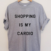 SHOPPING is MY CARDIO T-shirt Top Cara Tumblr Fashion Swag Ladies and Unisex/Mens Sizes The Mindy Project Screen Printed