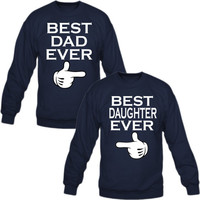 best dad ever and daughter ever Crewneck Sweatshirt - TeeeShop