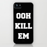 OOH KILL EM iPhone & iPod Case by KrashDesignCo.
