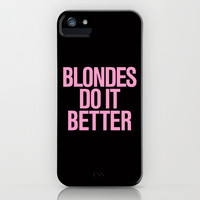 Blondes do it better iPhone & iPod Case by RexLambo