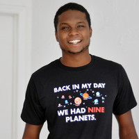 Back In My Day We Had Nine Planets T-Shirt | SnorgTees