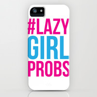 Lazy Girl Probs iPhone & iPod Case by LookHUMAN