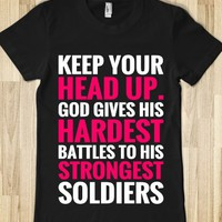 KEEP YOUR HEAD UP. GOD GIVES HIS HARDEST BATTLES TO HIS STRONGEST SOLDIERS T-SHIRT (WHT PINK ICL02)