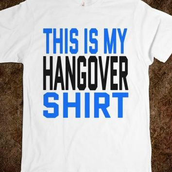 THIS IS MY HANGOVER SHIRT (BLUE BLK ICL22)