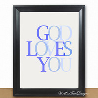 Christian Wall Art, God Loves You, 8x10, Motivational Art, Digital Art, Unframed, Buy TWO Get ONE FREE