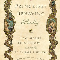 Princesses Behaving Badly | Quirk Books : Publishers & Seekers of All Things Awesome