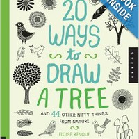 20 Ways to Draw a Tree and 44 Other Nifty Things from Nature: A Sketchbook for Artists, Designers, and Doodlers Paperbackby Eloise Renouf (Author)