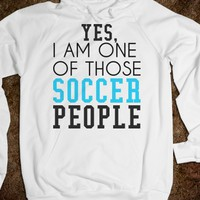Yes, I am one of those Soccer People Hoodie
