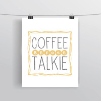 8x10 Typography, Coffee Before Talkie quote art, prints and posters, INSTANT DOWNLOAD, home decor, college dorm room, kitchen decoration
